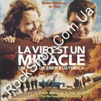 Life Is A Miracle (Жизнь как чудо) - Soundtrack by Emir Kusturica (CD-DA)